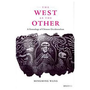 The West as the Other:A Genealogy of Chinese Occidentalism
