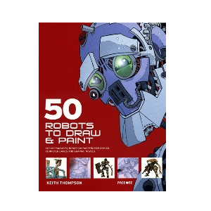 50 ROBOTS TO DRAW & PAINT